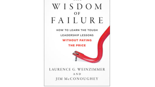 """The Wisdom of Failure"" by Lawrence Weinzimmer and Jim McConoughy"