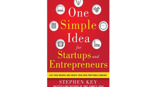 """One Simple Idea for Startups and Entrepreneurs"" by Stephen Key"