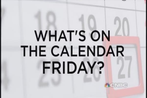 What's on the calendar Friday?