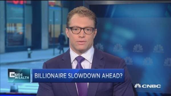 Billionaire slowdown ahead?