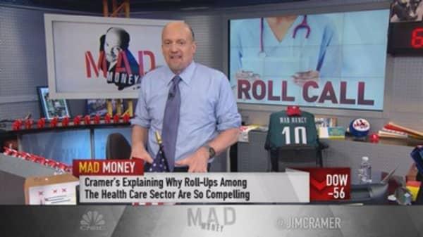 Cramer's favorite healthcare roll-ups