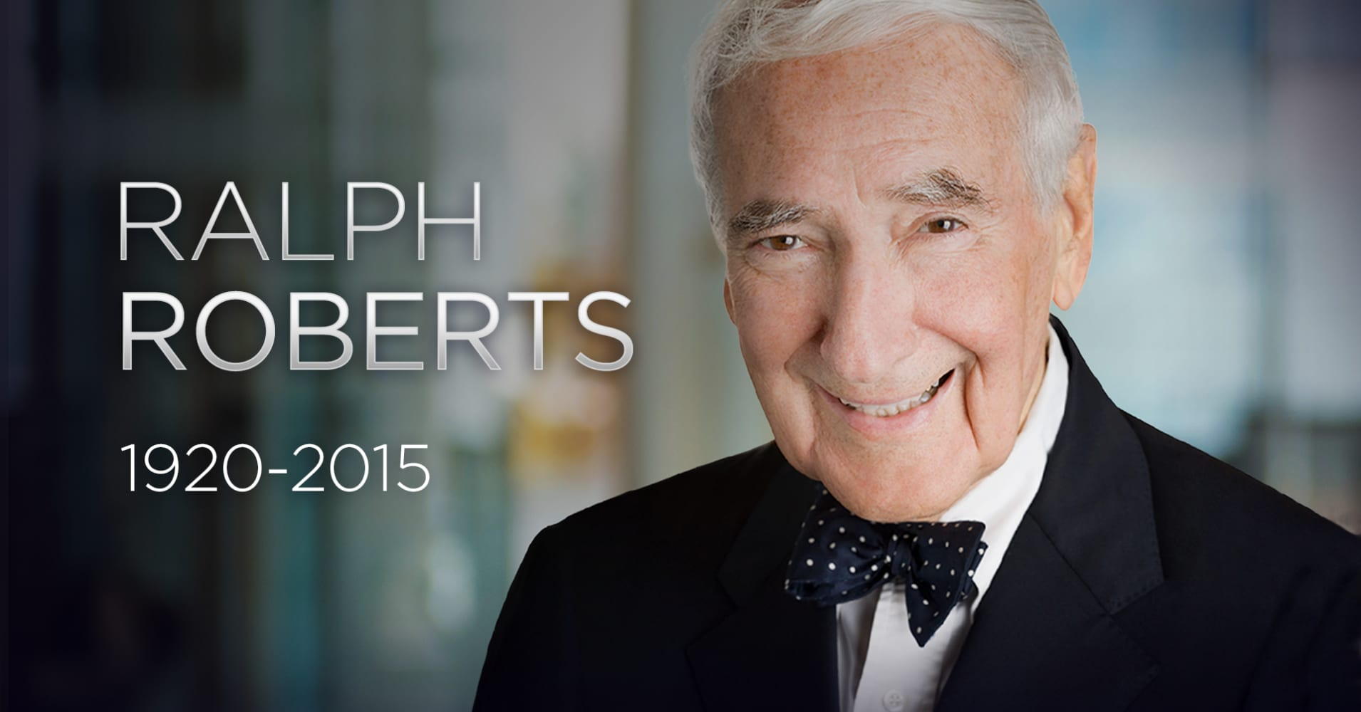 Comcast Tv And Internet >> Comcast founder Ralph Roberts dies at 95