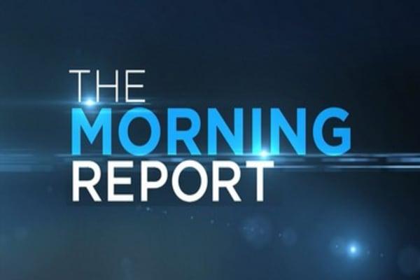 Morning Report: