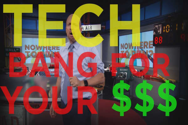 Cramer Remix: Why tech can give you the most bang for your buck