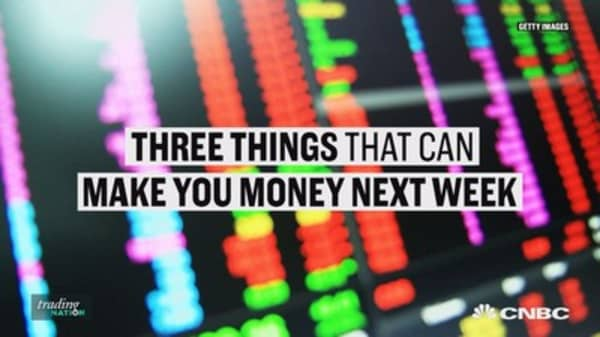 Three ways you could make money next week