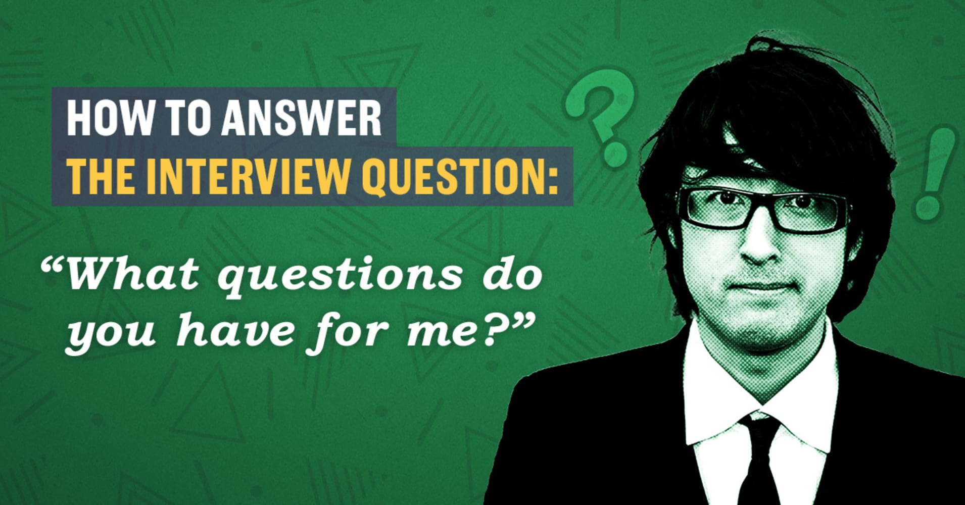 How to answer the interview question, 'Do you have ...