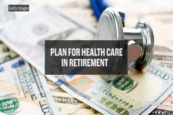 Plan for health care in retirement