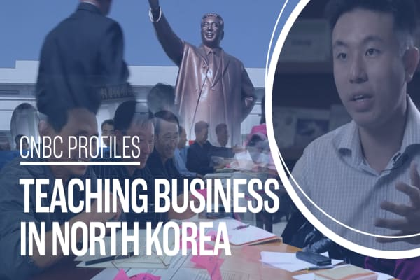 This former consultant is teaching business and entrepreneurship in North Korea