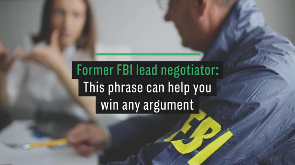 Former FBI negotiator: This one phrase can help you win any argument