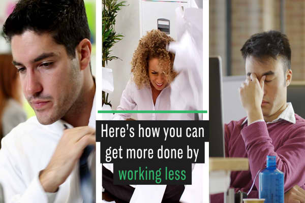 Here's how you can get more done by working less