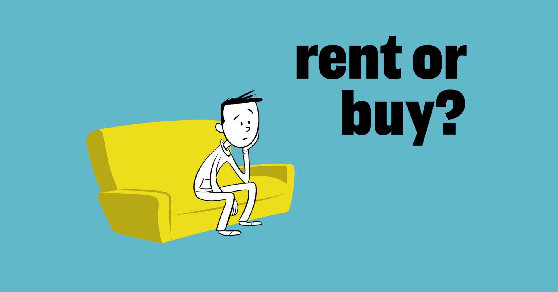 . Renting vs  buying a home   here are the numbers you need to decide