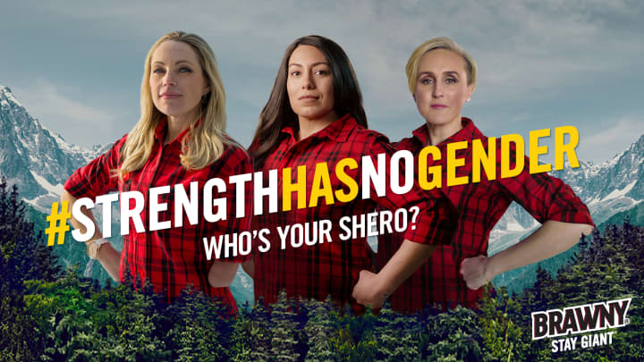 Paper towel company Brawny is running a campaign in support of women for International Women's Day 2018