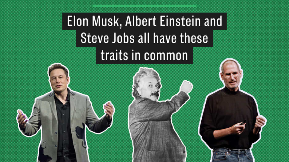 Elon Musk, Albert Einstein and Steve Jobs all have these traits in common