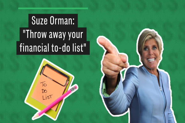 Suze Orman: 'Throw away your financial to-do list'